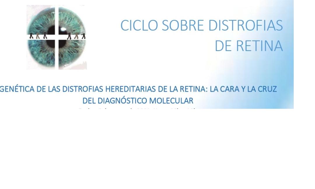 Ciclo de conferencias sobre: Distrofias Hereditarias de Retina
